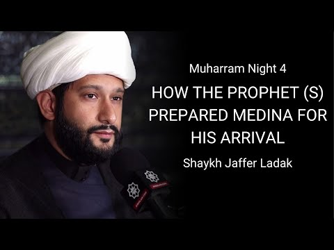 Majlis 4 | Topic:  How the Prophet (s) prepared Medina for his arrival - Shaykh  Jaffer Ladak Muharram 1442/2020