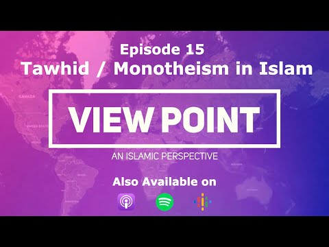 """EP-15  """"Tawhid/Monotheism in Islam""""    View Point - An Islamic Perspective   Sh.Hamzeh Sodagar  July 9, 2021   English"""
