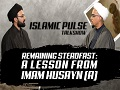 Remaining Steadfast: A Lesson From Imam Husayn (A)   IP Talk Show   English